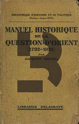Manuel Historique de la Question Orient (1792-1930)